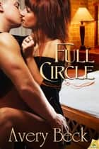 Full Circle ebook by Avery Beck