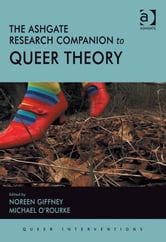 The Ashgate Research Companion to Queer Theory ebook by