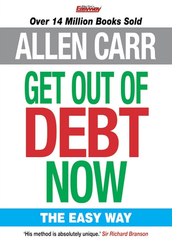 Allen Carr's Get Out of Debt Now ebook by Allen Carr