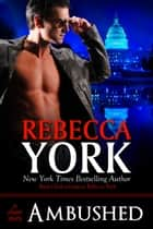 Ambushed (Decorah Security Series, Book #4) - A Paranormal Romantic Suspense Short Story ebook by Rebecca York
