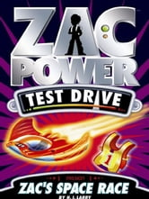 Zac Power Test Drive: Zac's Space Race ebook by H. I. Larry