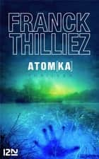Atomka ebook by Franck THILLIEZ