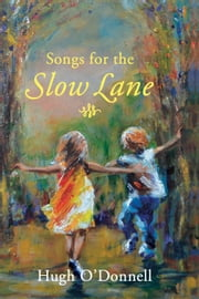 Songs for the Slow Lane ebook by Hugh O' Donnell