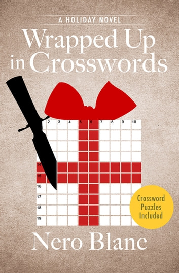 Wrapped Up in Crosswords - A Holiday Novel ebook by Nero Blanc