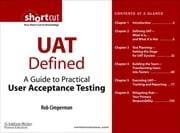 UAT Defined - A Guide to Practical User Acceptance Testing (Digital Short Cut) ebook by Rob Cimperman
