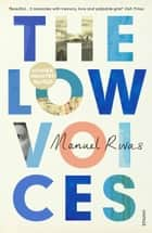 The Low Voices ebook by Manuel Rivas, Jonathan Dunne