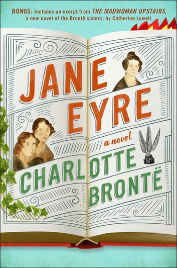 Jane Eyre - Enhanced with an Excerpt from The Madwoman Upstairs ebook by Charlotte Bronte