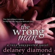 Wrong Man, The audiobook by Delaney Diamond