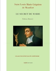 LE SECRET DE MARIE - Édition illustrée ebook by Saint Louis-Marie Grignion de Montfort