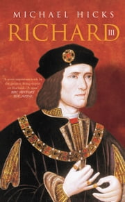 Richard III ebook by Michael Hicks