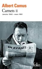 Carnets (Tome 2) - janvier 1942 - mars 1951 ebook by Raymond Gay-Crosier, Albert Camus