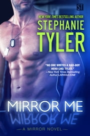Mirror Me: A Mirror Novel ebook by Stephanie Tyler