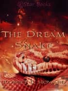 The Dream Snake ebook by Robert E. Howard