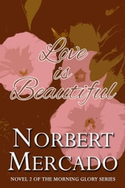 Love Is Beautiful ebook by Norbert Mercado