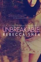 Unbreakable ebook by