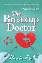 The Breakup Doctor - The Breakup Doctor series #1 ebook by Phoebe Fox