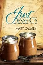 Just Desserts ebook by Mary Calmes