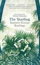 The Yearling ebook by Marjorie Kinnan Rawlings, Michael Morpurgo
