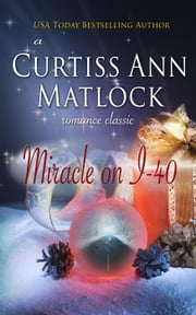 Miracle On I-40 ebook by Curtiss Ann Matlock