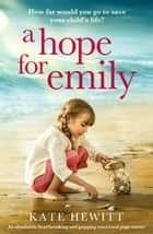 A Hope for Emily - An absolutely heartbreaking and gripping emotional page turner ebook by