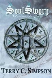 Soulsworn - A Quintessence Cycle Story ebook by Terry C. Simpson