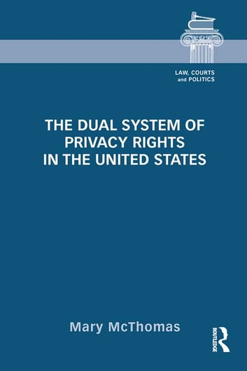 The Dual System of Privacy Rights in the United States ebook by Mary McThomas