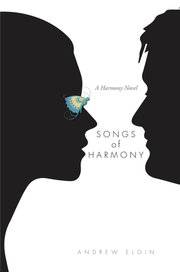 Songs Of Harmony ebook by Andrew Elgin