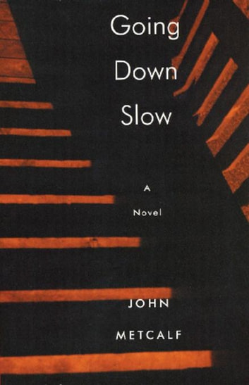 Going Down Slow ebook by John Metcalf