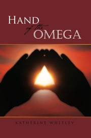 Hand of the Omega ebook by Katherine Whitley