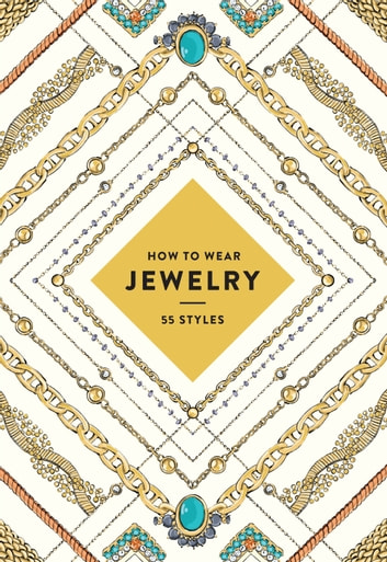 How to Wear Jewelry - 55 Styles ebook by Abrams