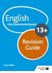 English for Common Entrance at 13+ Revision Guide ebook by Susan Elkin