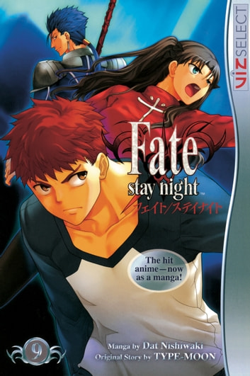 Fate/stay night, Vol. 9 ebook by Dat Nishiwaki