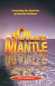 The Oil And The Mantle ebook by Pastor Chris Oyakhilome PhD
