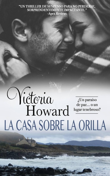 La Casa sobre la Orilla ebook by Victoria Howard