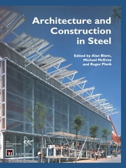 Architecture and Construction in Steel ebook by Alan Blanc,Michael McEvoy,Roger Plank