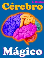 Cérebro Mágico ebook by I. Risha