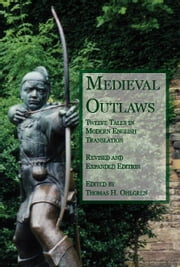 Medieval Outlaws: Twelve Tales in Modern English Translation ebook by Ohlgren, Thomas, H