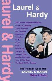 Laurel & Hardy: The Pocket Essential Guide ebook by Brian J. Robb