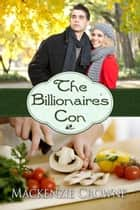 The Billionaire's Con ebook by Mackenzie  Crowne