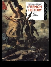 The Course of French History ebook by Pierre Goubert