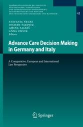 Advance Care Decision Making in Germany and Italy - A Comparative, European and International Law Perspective ebook by