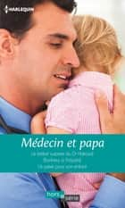 Médecin et papa ebook by Fiona Lowe,Amy Andrews,Meredith Webber