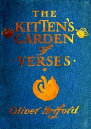 The Kitten's Garden of Verses ebook by Oliver Herford
