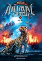 Animal Tatoo saison 2 - Les bêtes suprêmes, Tome 02 - Piégés eBook by Anath Riveline, Victoria Schwab