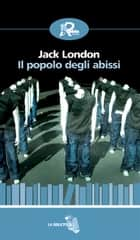 Il popolo degli abissi ebook by Jack London