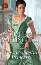 The Accidental Princess ebook by