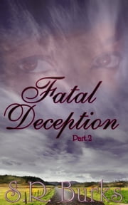Fatal Deception: Part II ebook by S.R. Burks