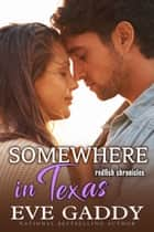 Somewhere in Texas - A Texas Coast Romance ebook by Eve Gaddy