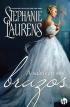 A salvo en sus brazos ebook by Stephanie Laurens