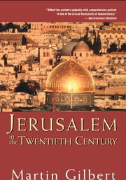 Jerusalem in the Twentieth Century ebook by Martin Gilbert